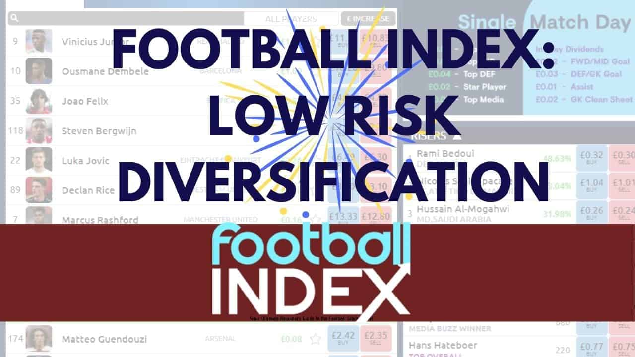 Football Index Low Risk Strategy Diversify Portfolio