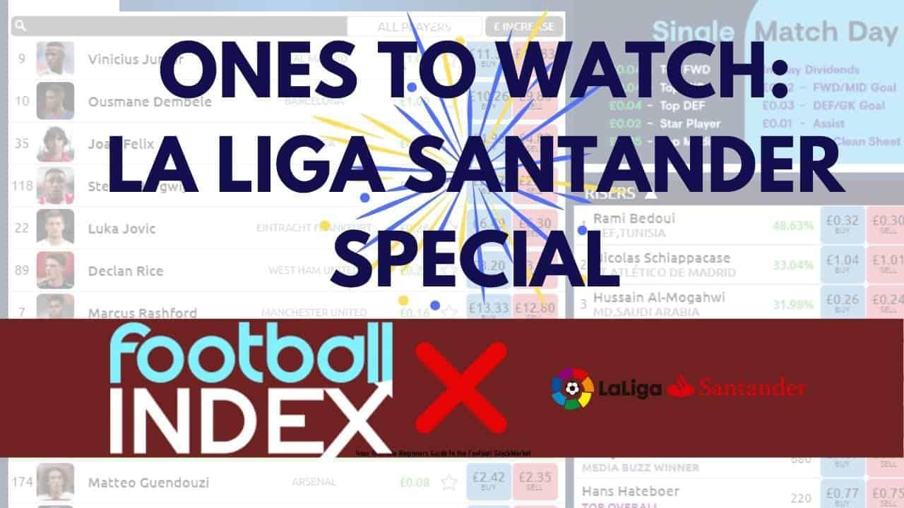 La Liga Ones to Watch Football index