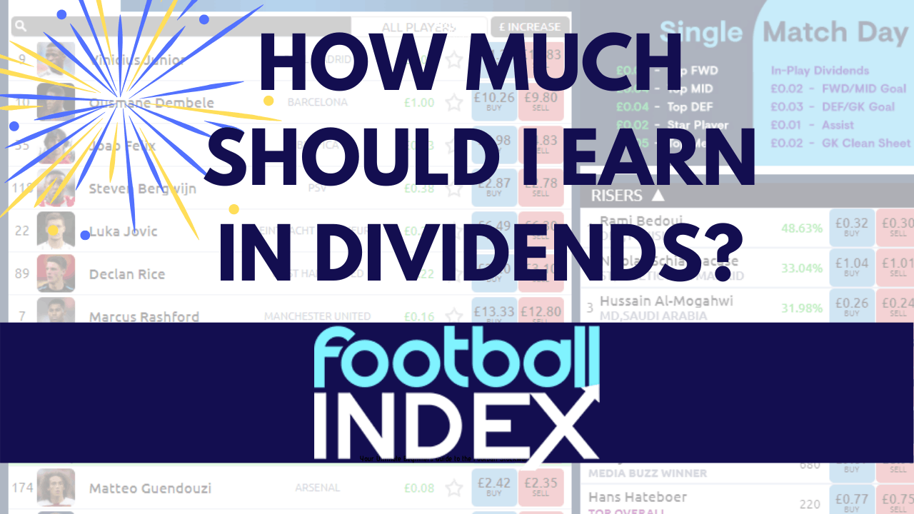 How much Dividends should I earn on football index